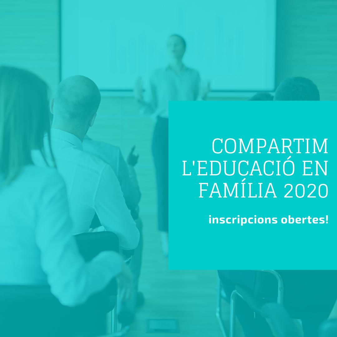 Cicle 'COMPARTIM L'EDUCACIÓ EN FAMÍLIA 2020'